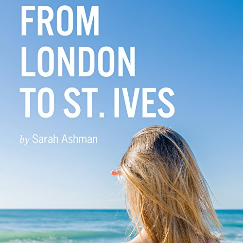 From London to St. Ives Audiobook By Sarah Ashman cover art