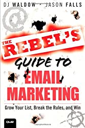 Best Sales Books includes The Rebel's Guide to Email Marketing: Grow Your List, Break the Rules, and Win (Que Biz-Tech) recommended by D.J. Waldow