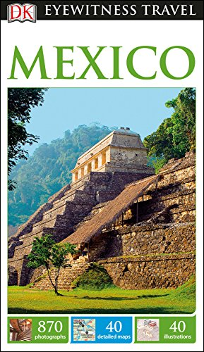 DK Eyewitness Mexico (Travel Guide)