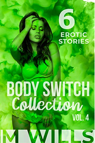 Body Switch Collection Volume 4: M2F Body Swap and Transformation