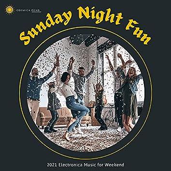 Sunday Night Fun - 2021 Electronica Music For Weekend