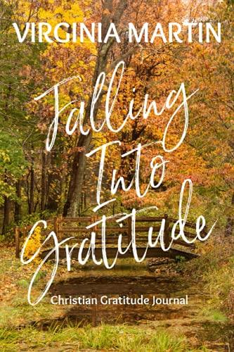 Falling Into Gratitude: Christian Gratitude Journal (Journals To Remember)