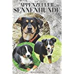 The Appenzeller Sennenhunde: A Complete and Comprehensive Owners Guide to: Buying, Owning, Health, Grooming, Training, Obedience, Understanding and Caring for Your Appenzeller Sennenhunde 3