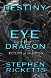 Destiny: Eye of the Dragon: Return of the Lords (The Destiny Sagas Book 3)
