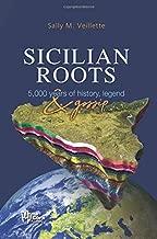 Sicilian Roots: 5,000 Years of History, Legend & Gossip