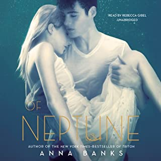 Of Neptune     Syrena Legacy, Book 3              Written by:                                                                                                                                 Anna Banks                               Narrated by:                                                                                                                                 Rebecca Gibel                      Length: 9 hrs and 36 mins     Not rated yet     Overall 0.0