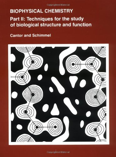 Biophysical Chemistry, Part 2: Techniques for the Study of Biological Structure and Function (Pt. 2)