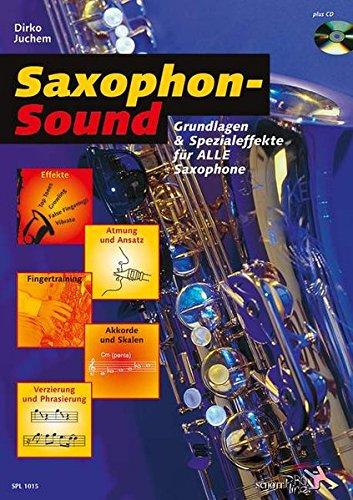 Saxophon-Sound: Grundlagen und Spezialeffekte für alle Saxophone. Saxophon. Ausgabe mit CD. (Schott Pro Line)