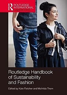 Routledge Handbook of Sustainability and Fashion (Routledge International Handbooks)