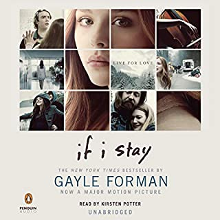 If I Stay                   By:                                                                                                                                 Gayle Forman                               Narrated by:                                                                                                                                 Kirsten Potter                      Length: 5 hrs and 2 mins     3,006 ratings     Overall 4.2