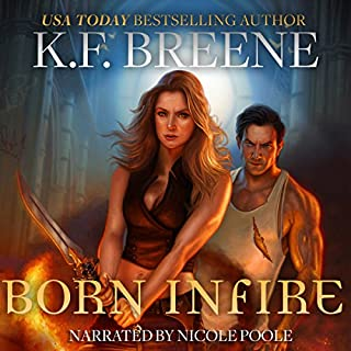 Born in Fire     Fire and Ice Trilogy, Book 1              By:                                                                                                                                 K.F. Breene                               Narrated by:                                                                                                                                 Nicole Poole                      Length: 10 hrs and 23 mins     87 ratings     Overall 4.5
