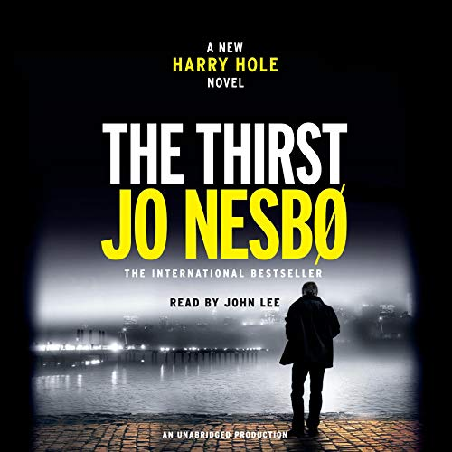 The Thirst     A Harry Hole Novel              By:                                                                                                                                 Jo Nesbo,                                                                                        Neil Smith - translator                               Narrated by:                                                                                                                                 John Lee                      Length: 17 hrs and 8 mins     1,301 ratings     Overall 4.4