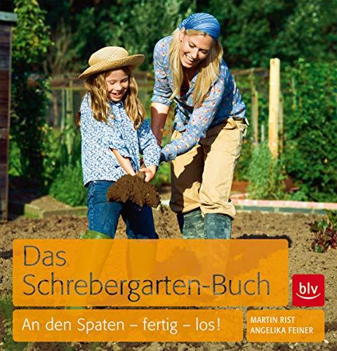 Das Schrebergarten-Buch: An den Spaten - fertig - los