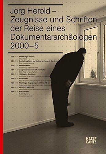 Jörg Herold: Zeugnisse und Schriften der Reise eines Dokumentararchäologen 2000-5