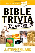 The Complete Book of Bible Trivia: Bad Guys Edition