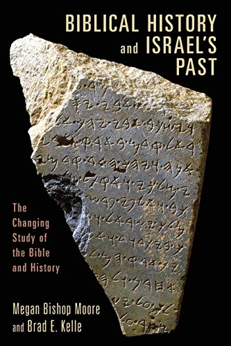 Biblical History and Israel's Past: The Changing Study...