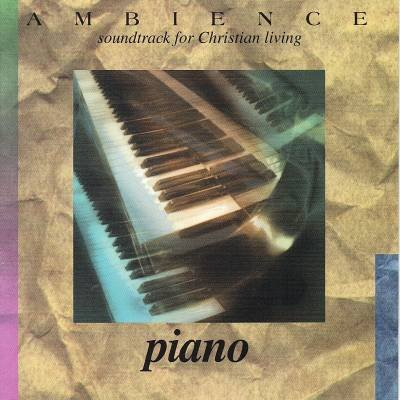 Ambience - Soundtrack for Christian Living: Piano
