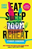 Eat Sleep Zoom Reheat: How to Survive and Thrive in Your Student Kitchen (English Edition)