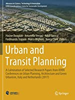 Urban and Transit Planning: A Culmination of Selected Research Papers from IEREK Conferences on Urban Planning, Architecture and Green Urbanism, Italy and Netherlands (2017) (Advances in Science, Technology & Innovation)