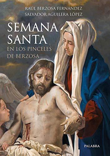 Semana Santa En Los Pinceles De Berzosa (Grandes obras)