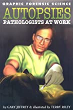 Autopsies: Pathologists at Work (Graphic Forensic Science)