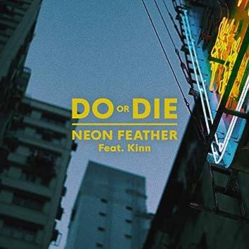Do or Die (feat. Kinn)