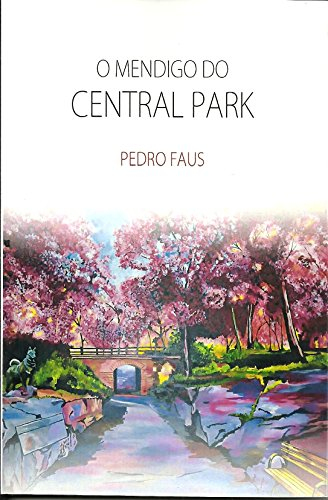 O MENDIGO DO CENTRAL PARK (Portuguese Edition) eBook: Faus, Pedro: Amazon.es: Tienda Kindle