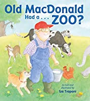 Old MacDonald Had a . . . Zoo? (Iza Trapani's Extended Nursery Rhymes)