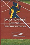 Daily Running Journal: Marathon Journals For Men Women Runners To Tracking Distance, Time Steps To Improve Your Runs With Inspirational Quotes Cover