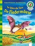 So leben die Tiere. Die Fledermäuse: Der Bücherbär: Sachwissen Natur (Der Bücherbär. Sachwissen für Erstleser)