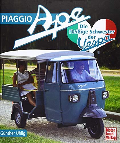 Piaggio Ape: Die fleißige Schwester der Vespa