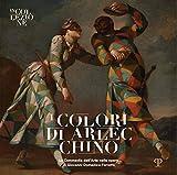 I colori di Arlecchino: La Commedia dell'Arte nelle opere di Giovanni Domenico Ferretti