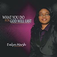 What You Do for God Will Last