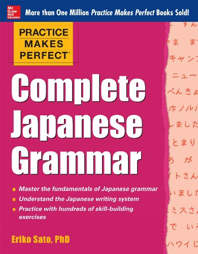 Practice Makes Perfect Complete Japanese Grammar (EBOOK) (Practice Makes Perfect...