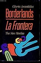 Borderlands: The new mestiza = La frontera