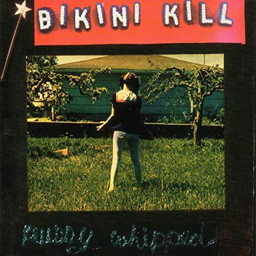 Bikini Kill - Pussy Whipped