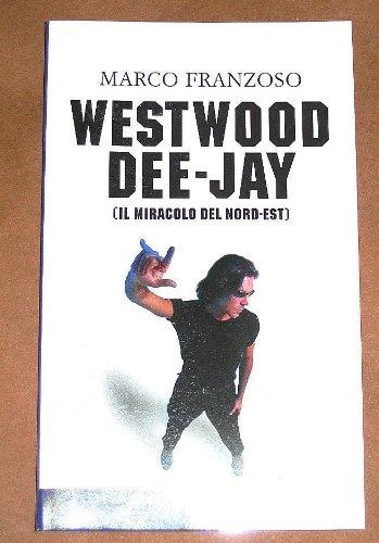 Westwood dee-jay