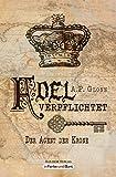 Adel verpflichtet - Der Agent der Krone: im Vereinigten Königreich angesiedelter Steampunk-Roman