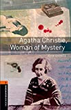 Agatha Christie, Woman Of Mystery (Oxford Bookworms Library; True Stories, Stage 2)