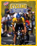 Cycling: Lance Armstrong's Impossible Ride (Upsets & Comebacks) - Michael Sandler
