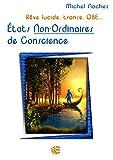 États Non-Ordinaires de Conscience...: Rêve lucide, transe, OBE...