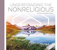 Understanding the Nonreligious (Understanding World Religions and Beliefs)