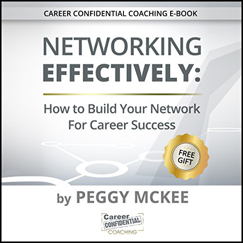 Networking Effectively: How to Build Your Network for Career Success Audiobook By Peggy McKee cover art