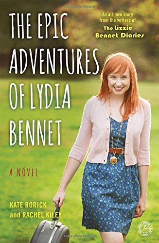 The Epic Adventures of Lydia Bennet: A Novel