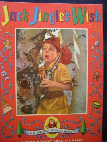 Jack Jingle's wish: A real adventure in Santa's workshop (A Rand McNally book-elf giant)