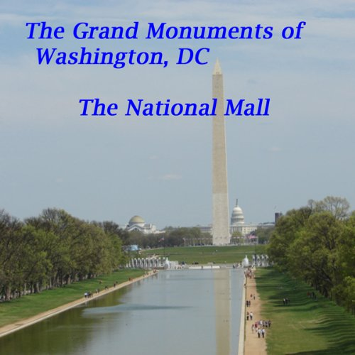 The Grand Monuments of Washington, DC - the National Mall audiobook cover art