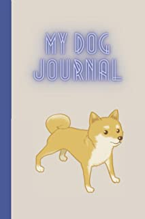 My Dog Journal: Blank Lined Notebook, for dogs lovers