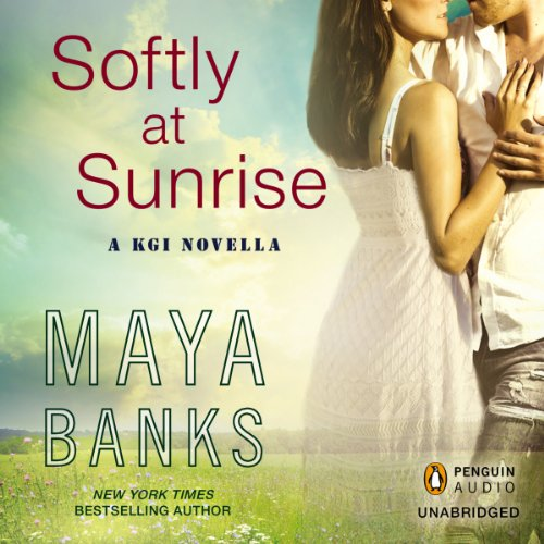 Softly at Sunrise     A KGI Novella              By:                                                                                                                                 Maya Banks                               Narrated by:                                                                                                                                 Adam Paul                      Length: 2 hrs and 56 mins     1 rating     Overall 5.0