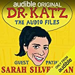 Ep. 3: Sarah Silverman (Dr. Katz: The Audio Files)