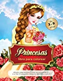 princesas libro para colorear de 3 a 9 años: y Hadas Mágicas; dibujos y paginas para colorear que sorprenderán a su hija con su belleza.Relajante, divertido y creativo (Spanish Edition)